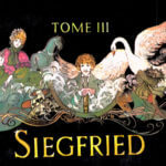 Le tome 3 : Siegfried (1983) (Wagner/Sadoul/Renoncé. Ed. Dargaud)