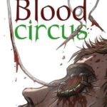 Blood circus © Paul Drouin et Guillaume Clavery (Kstr)