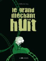 Le grand méchant huit de Guillaume Long (La joie de lire)