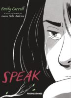 Speak de Laurie Halse Anderson & Emily Carroll (Rue deux Sèvres)