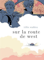 Sur la route de West de Tillie Walden (Gallimard)